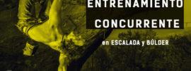 ENTRENAMIENTO CONCURRENTE en ESCALADA y BÚLDER