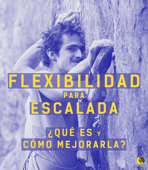qué es la flexibilidad y cómo mejorarla para escalada