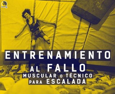 entrenamiento al fallo muscular o técnico para escalada