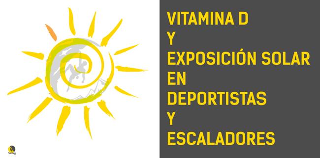 beneficios de la vitamina d y la exposición solar para escaladores