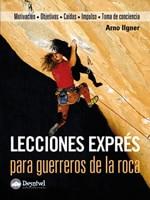 Lecciones exprés para guerreros de la roca, Arno Ilgner
