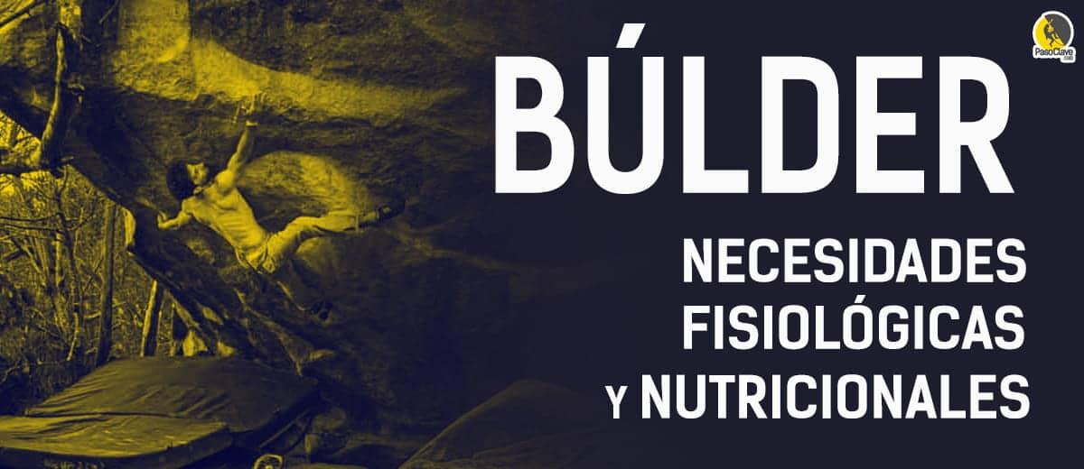 Necesidades Fisiológicas y Nutricionales para boulder