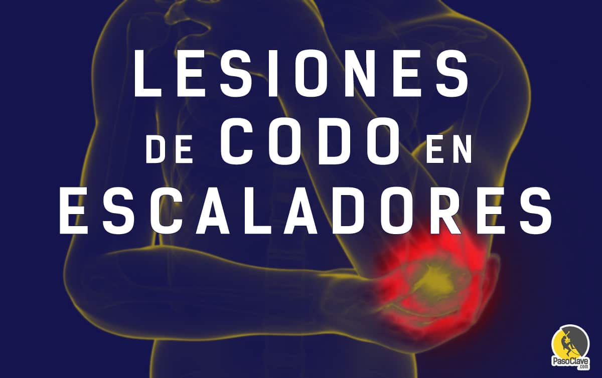 Lesiones en los codos en escalada: codo golfista, tenista, escalador, tendinosis, tendinitis